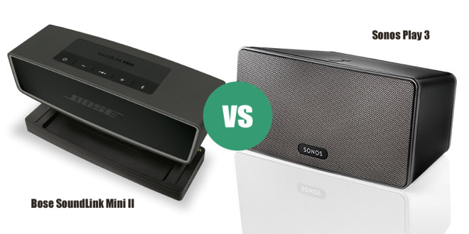 Bose SoundLink Mini II vs Sonos Play 3