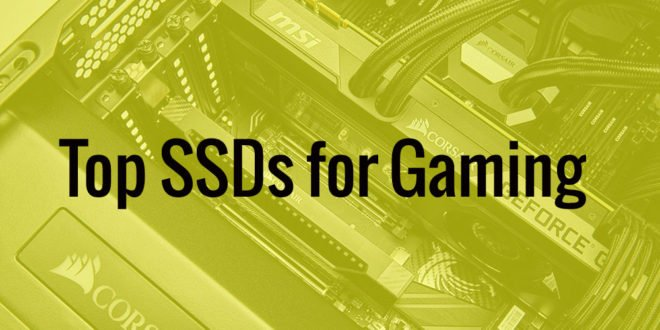Top SSDs for gaming